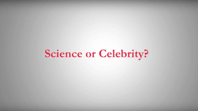 Science or Celebrity