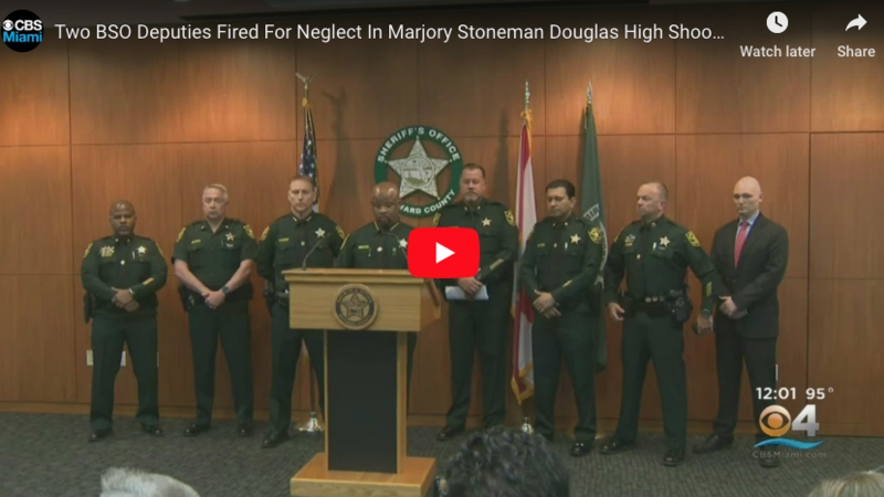 They Can't Do Anything Right: Two More Broward Sheriff's Deputies Fired For Neglect Over Parkland Shooting