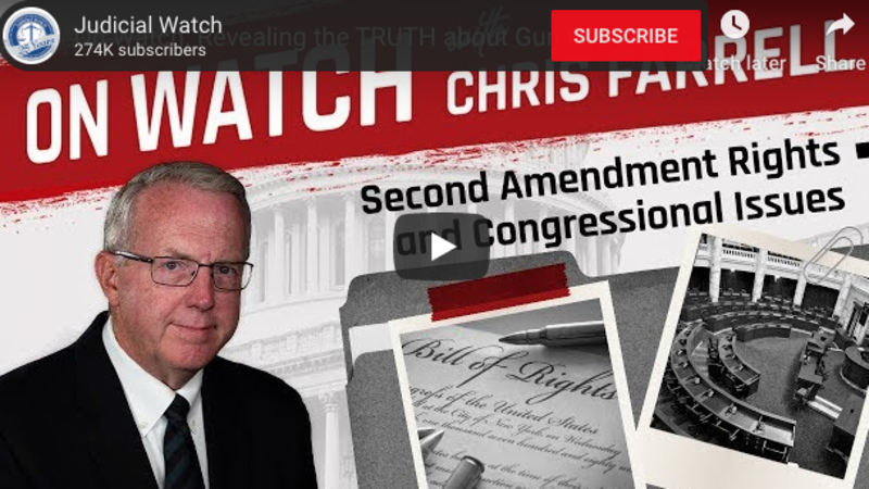 Judicial Watch- Reveals the truth about Gun Control and Red Flag Laws