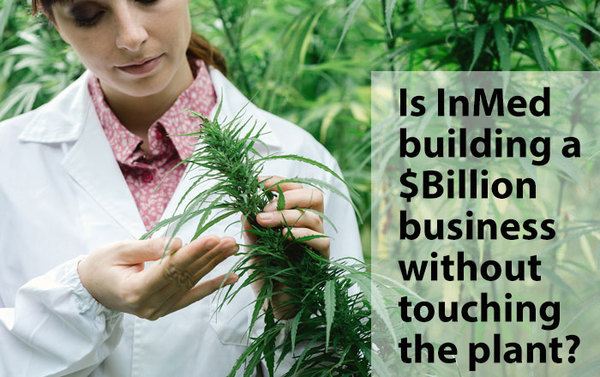 Is InMed (CSE: IN; OTCQB: IMLFF) Building a Billion Dollar Cannabis Business Without Touching The Plant?