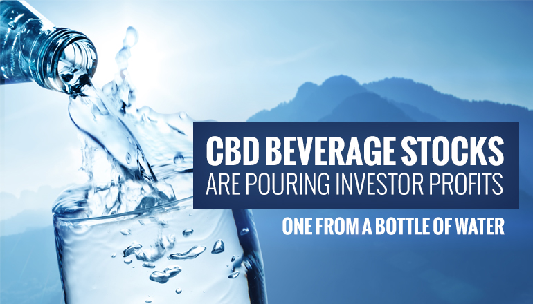 CBD Beverage Stocks Are Pouring Investor Profits
