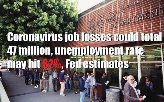Unemployment to hit 32% puts 47 Million out of Work!