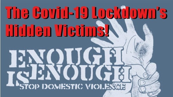 Covid-19 Lockdown Victims - Spousal and Child Abuse