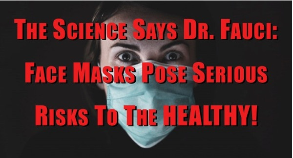 Face Masks pose SERIOUS Risks to the Healthy