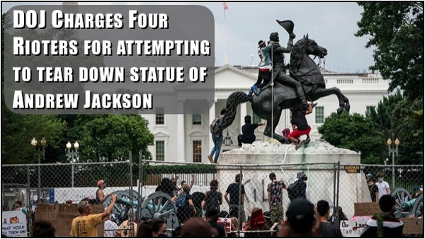 DOJ Files charges against Rioters who tried to take down Andrew Jackson Statue