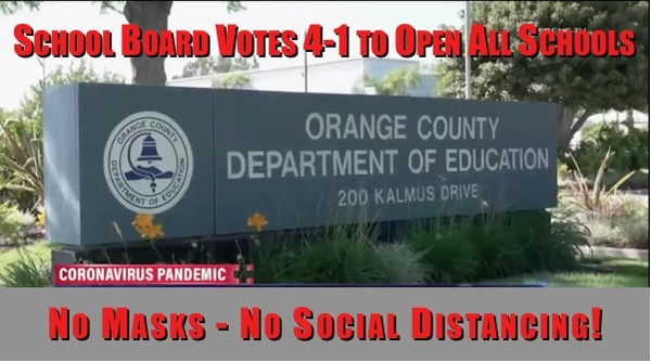 Orange County CA Schools Vote to Re-Open Without Masks or Distancing!