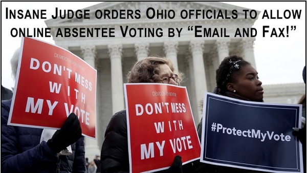 Insane Ohio Judge Rules Absentee Ballots can be 'Emailed or Faxed' to BOE!