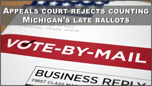 Michigan Court Rules  Ballots Must be in On Election Day