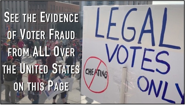Here is the Evidence of Voter Fraud from All over the US