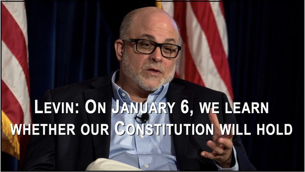 Important Article by Mark Levin about the Significance of January 6th