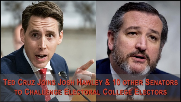 Hawley Acts to Challenge Electors then Cruz and 10 Others Join
