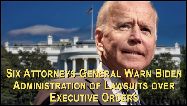 State AG's Warn Biden about  Executive Orders
