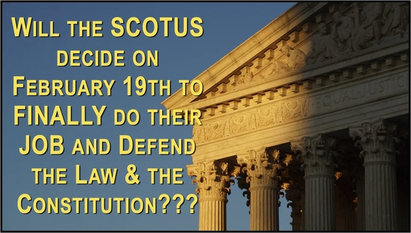 Long Past Time for the SCOTUS to Do Their Job!