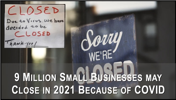 Nine Million U.S. Small Businesses may close in 2021