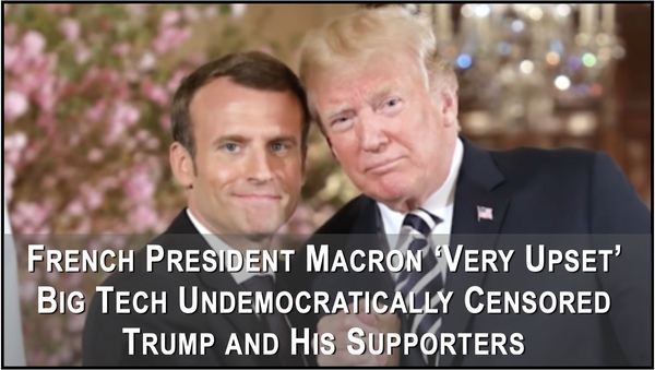 Macron calls out Big Tech and U.S. Left for Censoring Trump