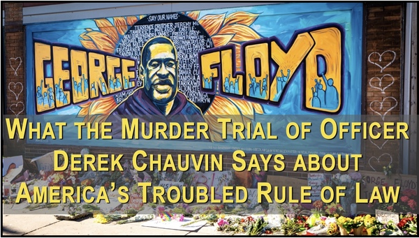 What was Wrong with the George Floyd Murder Trial?