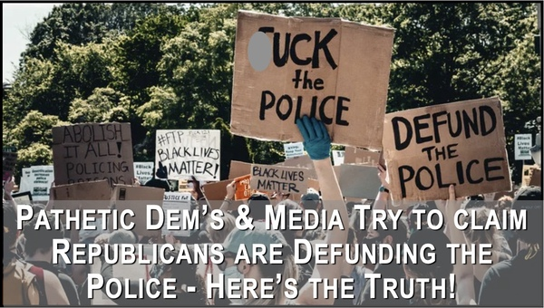 Dems try to say 'Republicans Defunded the Police' - Here's the Truth!