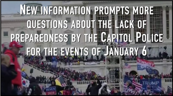 Why was Capitol Left Un-Secured Jan 6th when intel gave Advance Warnings?